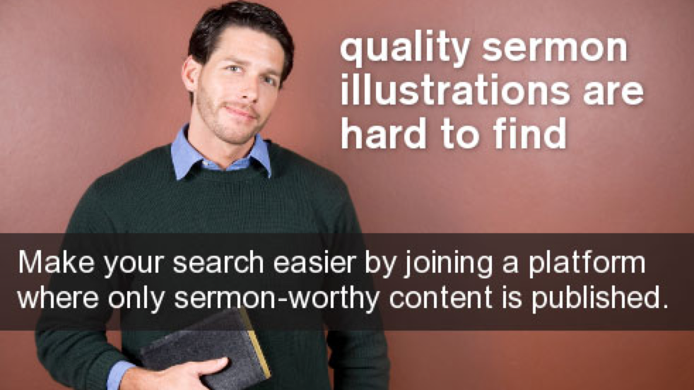 Free Sermon Illustrations - A website by Illustration Exchange